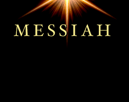 Yet to come is the Messiah, which isreal
